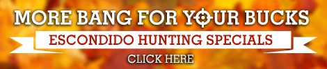 Escondido Hunting Specials